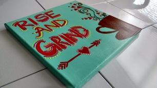 Rise and Grind canvas (2)
